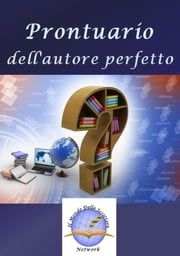 Prontuario dell'autore perfetto ebook by Kobo.Web.Store.Products.Fields.ContributorFieldViewModel