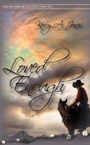 Loved Enough ebook by Kerry A. Jones