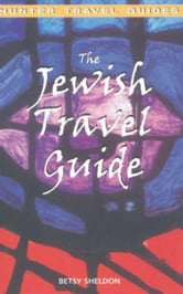 The Jewish Travel Guide ebook by Sheldon, Betsy