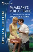 McFarlane's Perfect Bride - A Single Dad Romance ebook by Christine Rimmer
