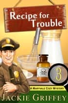 Recipe for Trouble (A Maryvale Cozy Mystery, Book 3) eBook by Jackie Griffey