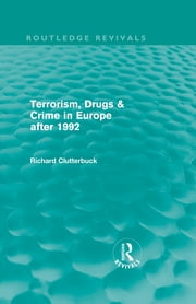 Terrorism, Drugs & Crime in Europe after 1992 ebook by Richard Clutterbuck