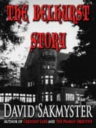 The Belhurst Story ebook by David Sakmyster