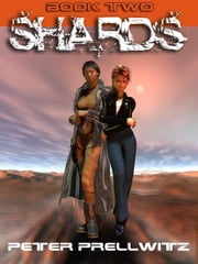 Shards [Book Two] ebook by Prellwitz, Peter, W.