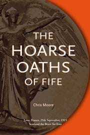 The Hoarse Oaths of Fife ebook by Chris Moore