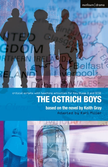Ostrich Boys - Improving Standards in English through Drama at Key Stage 3 and GCSE ebook by Keith Gray,Mr Carl Miller