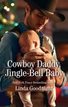 Cowboy Daddy, Jingle-Bell Baby ebook by