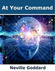 At Your Command ebook by Neville Goddard