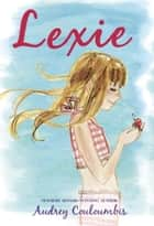 Lexie ebook by Audrey Couloumbis, Julia Denos