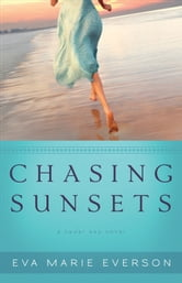 Chasing Sunsets (The Cedar Key Series Book #1) - A Cedar Key Novel ebook by Eva Marie Everson