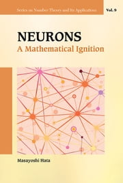 Neurons - A Mathematical Ignition ebook by Masayoshi Hata