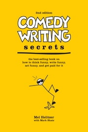 Comedy Writing Secrets ebook by Mel Helitzer,Mark Shatz