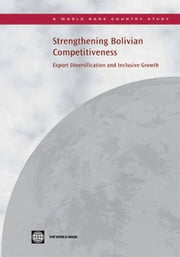 Strengthening Bolivian Competitiveness: Export Diversification And Inclusive Growth ebook by Yaye Sakho; Gonzalez Oscar Calvo