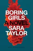Boring Girls ebook by Sara Taylor