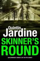 Skinner's Round (Bob Skinner series, Book 4) - Murder and intrigue in a gritty Scottish crime novel ebook by Quintin Jardine
