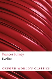 Evelina : Or the History of A Young Lady's Entrance into the World ebook by Frances Burney,Vivien Jones,Edward A. Bloom