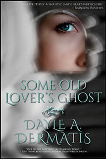 Some Old Lover's Ghost ebook by Dayle A. Dermatis