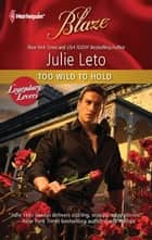 Too Wild to Hold ebook by Julie Leto