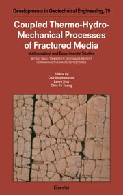 Coupled Thermo-Hydro-Mechanical Processes of Fractured Media: Mathematical and Experimental Studies ebook by Stephanson, O.