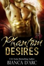 Phantom Desires ebook by