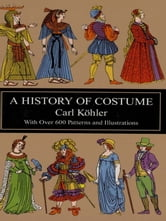 A History of Costume ebook by Carl Köhler