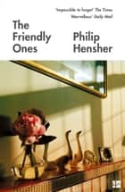 The Friendly Ones 電子書 by Philip Hensher