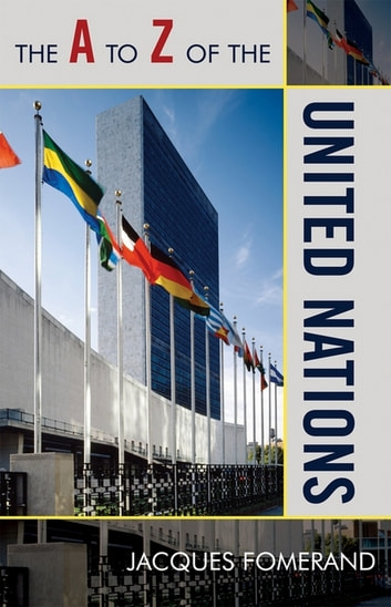 The A to Z of the United Nations ebook by Jacques Fomerand