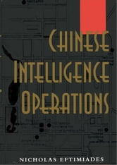 Chinese Intelligence Operations ebook by Nicholas Eftimiades