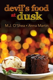 Devil's Food at Dusk ebook by M.J. O'Shea,Anna Martin
