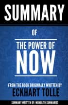 "Summary of ""The Power of Now"", by Eckart Tolle ebook by Monolith Summaries"