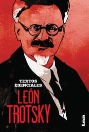 León Trotsky - textos esenciales ebook by Kobo.Web.Store.Products.Fields.ContributorFieldViewModel