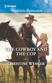 The Cowboy and the Cop ebook by Christine Wenger