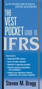 The Vest Pocket Guide to IFRS ebook by Steven M. Bragg