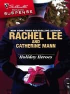 Holiday Heroes ebook by Rachel Lee,Catherine Mann