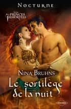 Le sortilège de la nuit ebook by Nina Bruhns