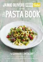 Jamie's Food Tube: The Pasta Book ebook by Gennaro Contaldo