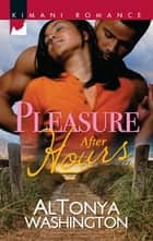 Pleasure After Hours (Mills & Boon Kimani) (New Year, New Love, Book 4) ebook by AlTonya Washington