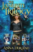 The Janusite Trilogy - Undercover Elementals, Books 1-3 ebook by Anna Durand