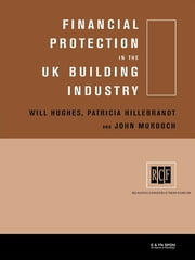 Financial Protection in the UK Building Industry - Bonds, Retentions and Guarantees ebook by Patricia Hillebrandt,Will Hughes,John Murdoch