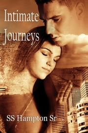 Intimate Journeys ebook by S. S. Hampton,Sr.