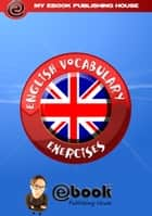 English Vocabulary Exercises eBook von My Ebook Publishing House