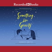 Something Like Gravity livre audio by Amber Smith