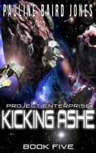 Kicking Ashe ebook by Pauline Baird Jones