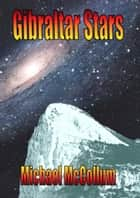 Gibraltar Stars ebook by Michael McCollum