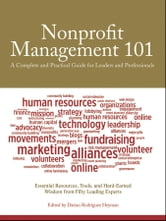 Nonprofit Management 101 - A Complete and Practical Guide for Leaders and Professionals ebook by Darian Rodriguez  Heyman