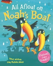 All Afloat on Noah's Boat ebook by Tony Mitton,Guy Parker-Rees