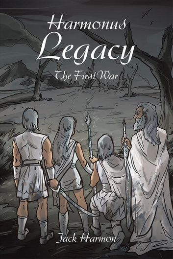 Harmonus Legacy - The First War ebook by Jack Harmon