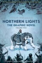 Northern Lights - The Graphic Novel Volume 2 ebook by Philip Pullman