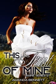 This Trust of Mine (Raine Series 2) - Raine Series, #2 ebook by Amanda Bennett