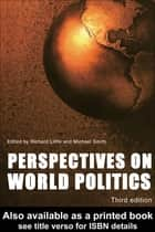 Perspectives on World Politics ebook by Richard Little,Michael Smith